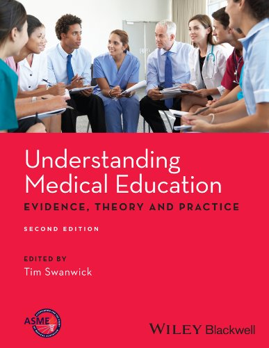 Understanding Medical Education: Evidence,Theory and Practice by Tim Swanwick