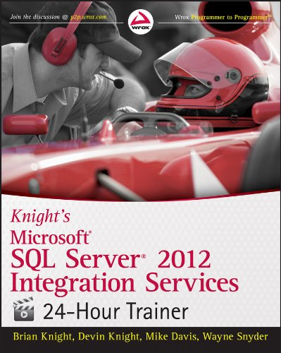 Knight's Microsoft SQL Server 2012 Integration Services 24-Hour Trainer By Brian Knight