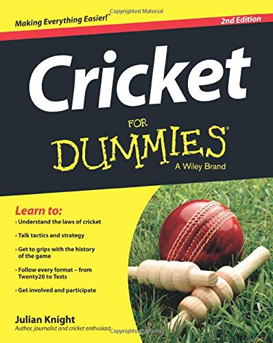 Cricket For Dummies, 2nd Edition By Julian Knight