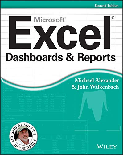 Excel Dashboards and Reports, 2nd Edition (Mr. Spreadsheet?s Bookshelf) By Michael Alexander
