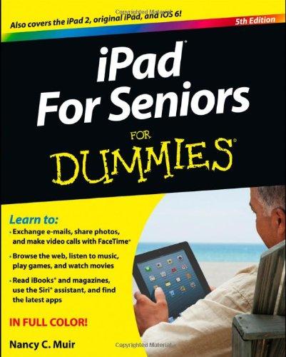 iPad for Seniors For Dummies By Nancy C. Muir