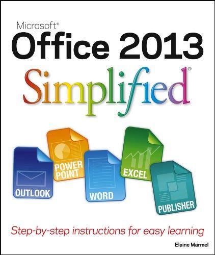 Office 2013 Simplified By Elaine Marmel