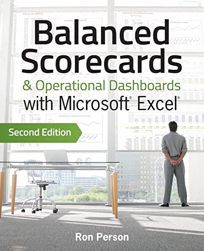 Balanced Scorecards and Operational Dashboards with Microsoft Excel By Ron Person