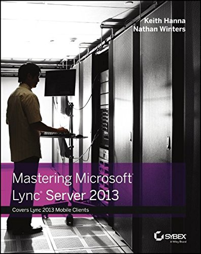 Mastering Microsoft Lync Server 2013 By Keith Hanna