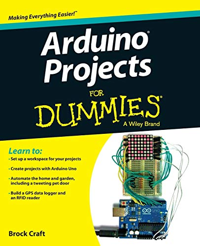 Arduino Projects For Dummies By Brock Craft