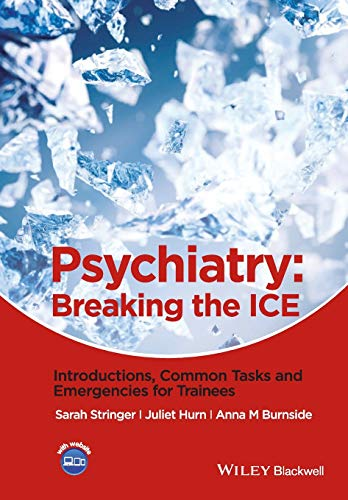 Psychiatry - Breaking the Ice - Introductions,    Common Tasks and Emergencies for Trainees by Sarah L. Stringer