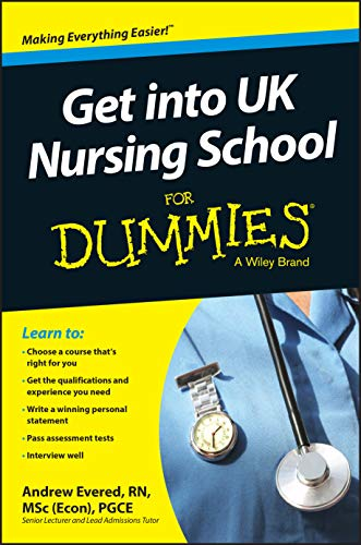 Get into UK Nursing School For Dummies by Andrew Evered