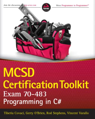 MCSD Certification Toolkit (Exam 70-483): Programming in C# (Wrox Programmer to Programmer) By Tiberiu Covaci