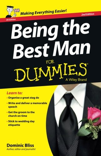 Being the Best Man FD 2e (For Dummies) By Dominic Bliss