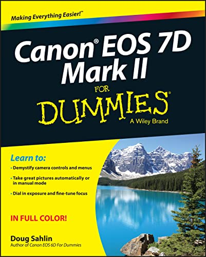 Canon EOS 7D Mark II For Dummies By Doug Sahlin