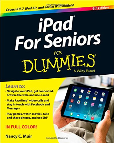 iPad for Seniors For Dummies (For Dummies (Computers)) By Nancy C. Muir