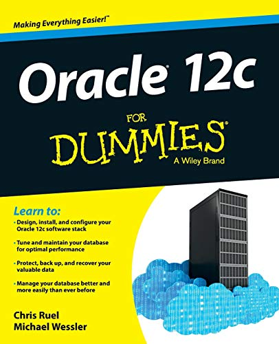 Oracle 12C for Dummies (R) by Chris Ruel