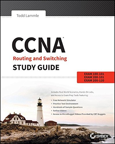 CCNA Routing and Switching Study Guide: Exams 100-101, 200-101, and 200-120 By Todd Lammle