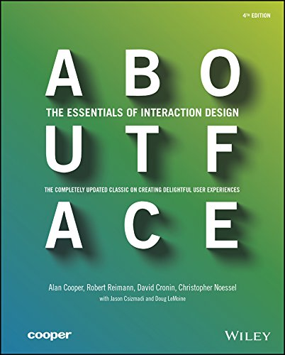 About Face: The Essentials of Interaction Design By Alan Cooper