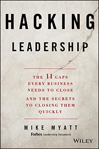 Hacking Leadership By Mike Myatt