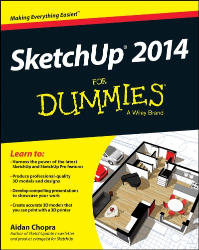 SketchUp 2014 For Dummies (For Dummies (Computers)) By Aidan Chopra