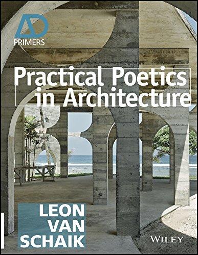Practical Poetics in Architecture By Leon van Schaik