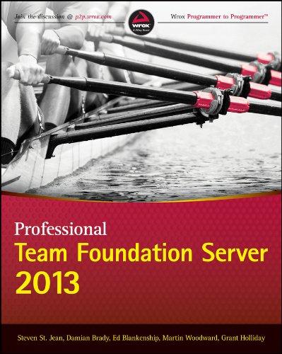 Professional Team Foundation Server 2013 by Steven St. Jean