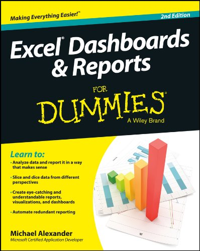 Excel Dashboards and Reports For Dummies, 2nd Edition (For Dummies (Computers)) By Michael Alexander