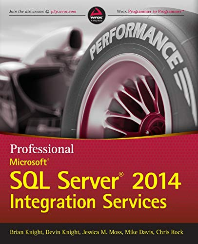 Professional Microsoft SQL Server 2014 Integration Services (Wrox Programmer to Programmer) By Brian Knight