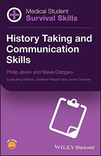 Medical Student Survival Skills: History Taking and Communication Skills By Philip Jevon