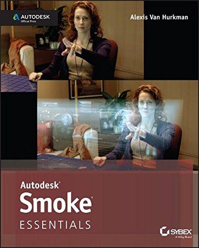 Autodesk Smoke Essentials By Alexis Van Hurkman