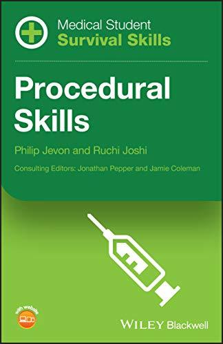 Medical Student Survival Skills: Procedural Skills By Philip Jevon