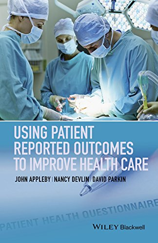 Using Patient Reported Outcomes to Improve Health Care By Nancy Devlin