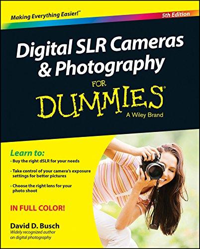 Digital SLR Cameras & Photography For Dummies By David D. Busch