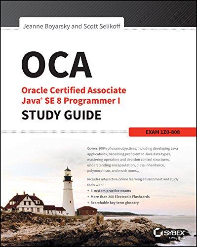 OCA: Oracle Certified Associate Java SE 8 Programmer I Study Guide: Exam 1Z0-808 By Jeanne Boyarsky