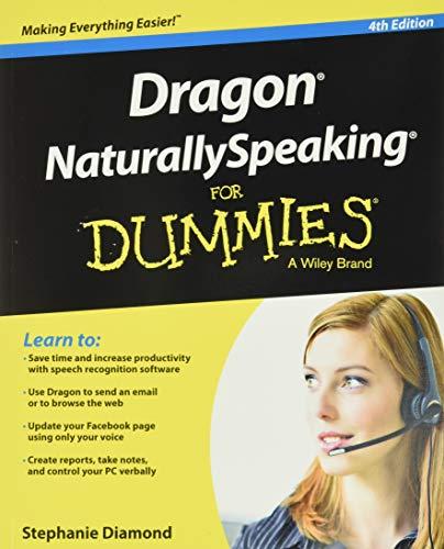 Dragon NaturallySpeaking FD 4e (For Dummies) By Stephanie Diamond