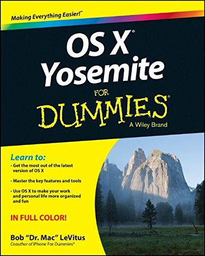 OS X Yosemite for Dummies (For Dummies Series) By Bob LeVitus