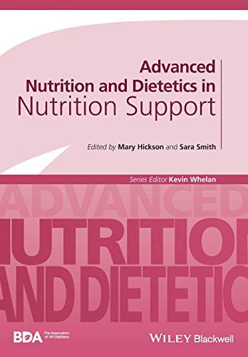 Advanced Nutrition and Dietetics in Nutrition Support by Mary Hickson