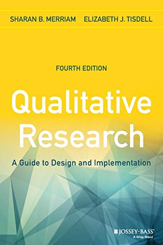 Qualitative Research: A Guide to Design and Implementation, 4th Edition By Sharan B. Merriam