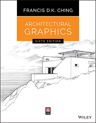 Architectural Graphics By Francis D. K. Ching