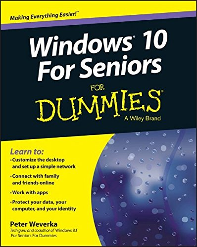 Windows 10 for Seniors For Dummies By Peter Weverka