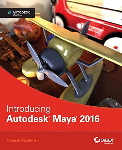 Introducing Autodesk Maya 2016: Autodesk Official Press by Dariush Derakhshani