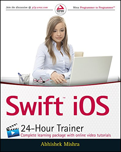 Swift iOS 24-Hour Trainer By Abhishek Mishra