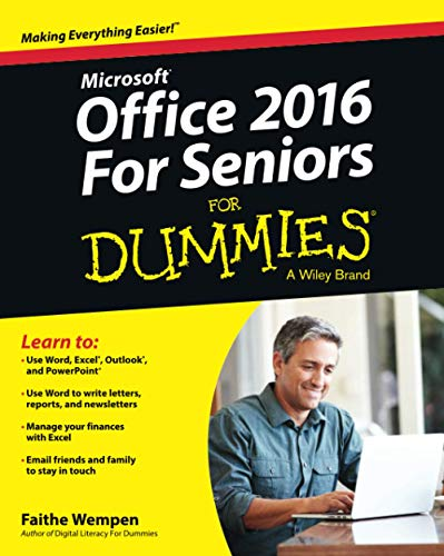 Office 2016 For Seniors For Dummies (For Dummies (Computer/tech)) By Faithe Wempen