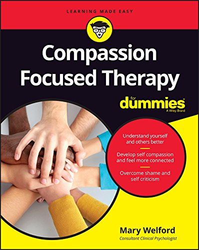 Compassion Focused Therapy For Dummies By Mary Welford