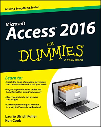 Access 2016 For Dummies By Laurie Ulrich-Fuller