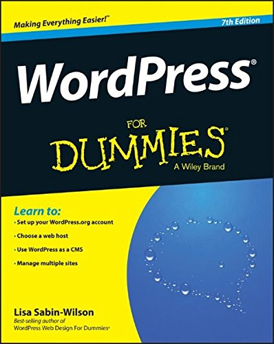 Wordpress for Dummies, 7th Edition By Lisa Sabin-Wilson