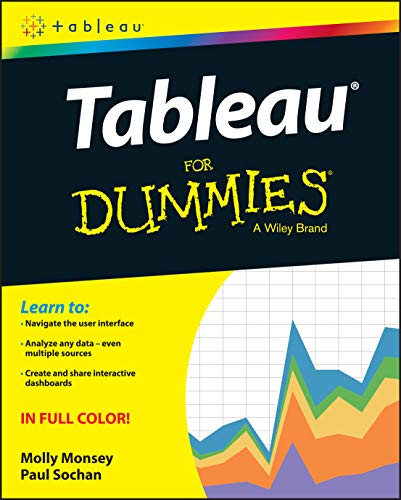 Tableau For Dummies (For Dummies (Computer/tech)) By Molly Monsey