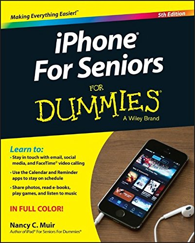 iPhone for Seniors for Dummies by Nancy C. Muir (Web Developer)