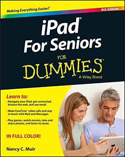 Ipad for Seniors for Dummies, 8th Edition (For Dummies (Computer/Tech)) By Nancy C. Muir