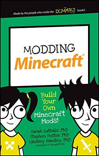 Modding Minecraft: Build Your Own Minecraft Mods! by Sarah Guthals