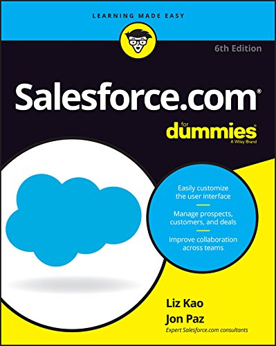 Salesforce.com For Dummies, 6th Edition (For Dummies (Computer/Tech)) By Liz Kao