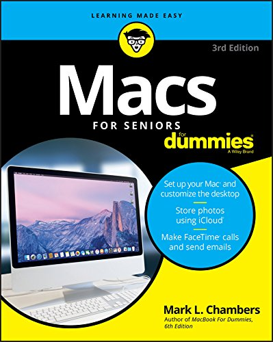 Macs For Seniors For Dummies, 3rd Edition (For Dummies (Computer/Tech)) By Mark L. Chambers