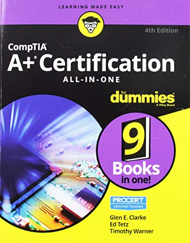CompTIA A+(r) Certification All-in-One For Dummies(r) (For Dummies (Computer/tech)) By Glen E. Clarke