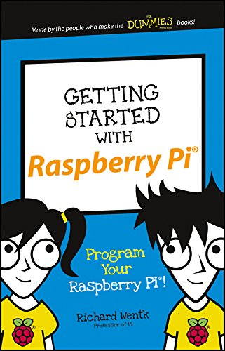 Getting Started with Raspberry Pi: Program Your Raspberry Pi!         (Dummies Junior) By Richard Wentk